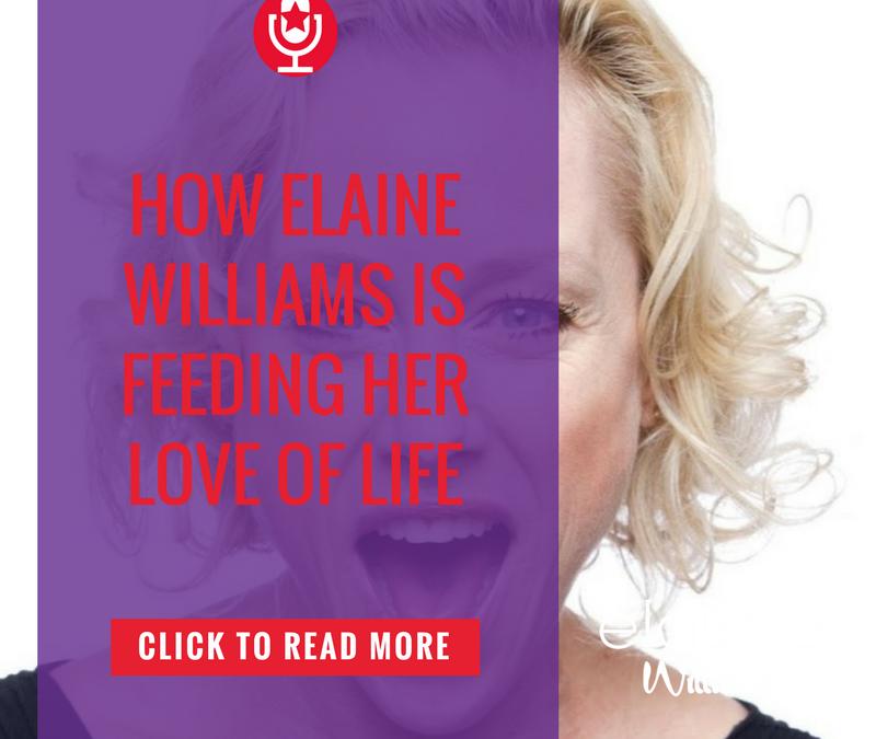 How Elaine Williams Is Feeding Her Love Of Life