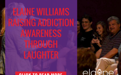 Elaine Williams – Raising Addiction Awareness Through Laughter